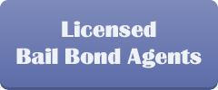 Licensed Bail Bond Agents
